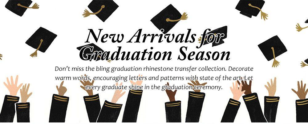 New Arrivals for Graduation Season