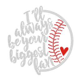 I'll Always Be Your Biggest Fan Hotfix Rhinestone Transfer