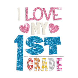 I Love My First Grade Iron on Glitter Rhinestone Transfer Motif