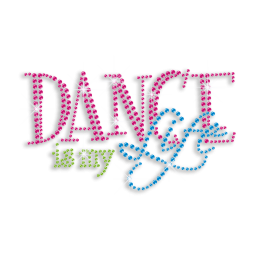 Hot Dance I My Life Customized Iron-on Strass Design for Garment