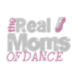 The Real Moms of Dance with Dance Shoes Iron-on Rhinestone Transfer