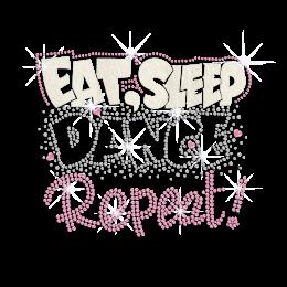 Eat Sleep Dance Repeat ISS Show Iron-on Rhinestud Rhinestone Transfer