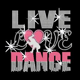 Live Love Dance Iron on Glitter Nailhead Rhinestone Transfer Decal