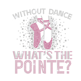 Without Dance What's The Pointe Nailhead Rhinestone Transfer Decal