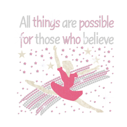 All Things Are Possible for Those Who Believe Dancing Girl Nailhead Glitter Iron on
