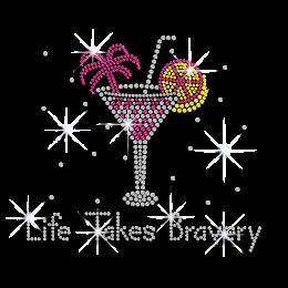 Life Takes Bravery Cocktail Drinks Iron-on Rhinestone Transfer