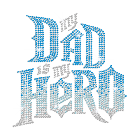 My Dad Is My Hero Iron on Rhinestone Transfer Motif