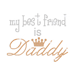 My Best Friend Is Daddy Gold Crown Iron on Rhinestone Transfer Decal