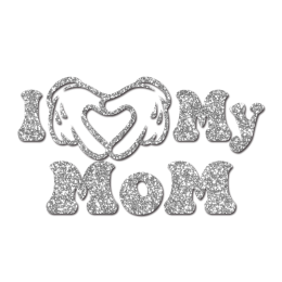 Silver I Love My Mom Glitter Iron on Rhinestone Transfer