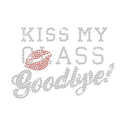 Kiss My Crystal Class Goodbye Iron on Rhinestone Transfer