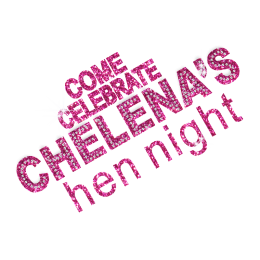 Come Celebrate Chelena\'s Hen Party Bling Iron ons