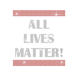 Crystal All Lives Matter Iron on Rhinestone Transfer Motif