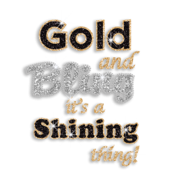 Gold and Bling is A shining Thing Glitter Iron on Rhinestone Transfer