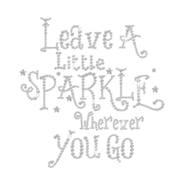 Crystal Leave A Little Sparkle Whenever You Go Hotfix Rhinestone Transfer
