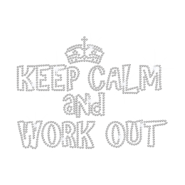 Keep Calm and Work Out Iron on Rhinestone Transfer