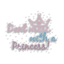 Rhinestone Transfer Pattern Words of Don't Mess With a Princess