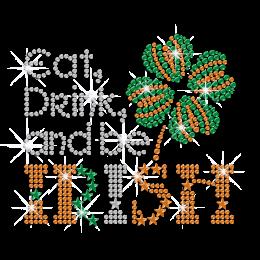 Eat Drink & Be Irish Iron on Rhinestone Transfer