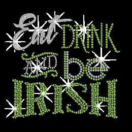 Eat Drink And Be Irish Heat Press Nailhead Glitter Transfer