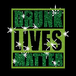 Bulk Letters Drunk Lives Matter Rhinestone Design