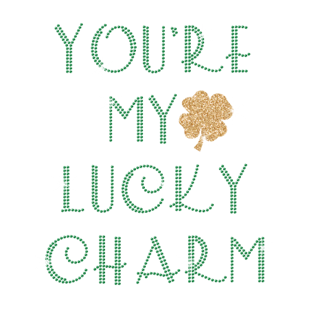 Customize Letter You are My Lucky Charm Rhinestone Design
