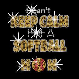 I Can't Keep Calm I'm A Softball Mom Rhinestone Iron On