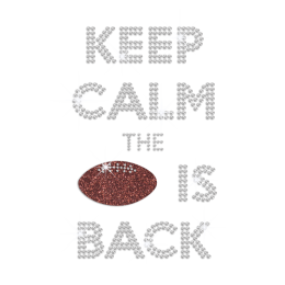 Keep Calm The Football Is Back Iron on Glitter Rhinestone Transfer Decal