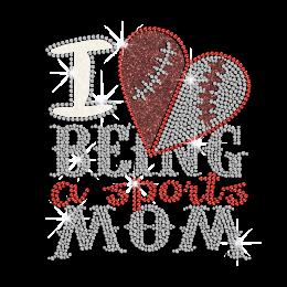 I Love Being A Sports Mom Iron on Glitter Rhinestone Transfer Motif