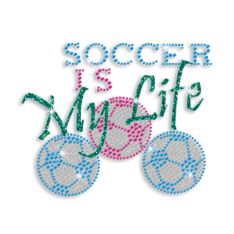 Kid Show Soccer Is My Life Iron on Glitter Neon Rhinestud Transfer