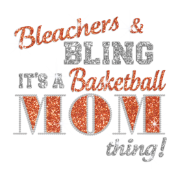 Bleachers & Bling It\'s A Basketball Mom Thing Iron-on Rhinestone Glitter Transfer