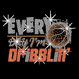 Everyday I'm Dribblin' Iron-on Rhinestone Glitter Transfer