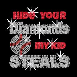 Hide Your Diamonds My Kids Steals Iron on Rhinestone Transfer Motif