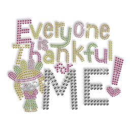 Cute Shining Everyone Is Thankful for Me Rhinestone Iron on Transfer Design