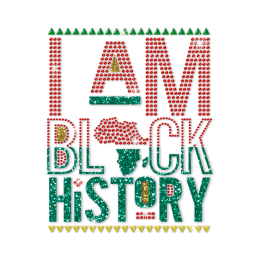 I Am Black History Iron on Glitter Rhinestone Transfer Motif