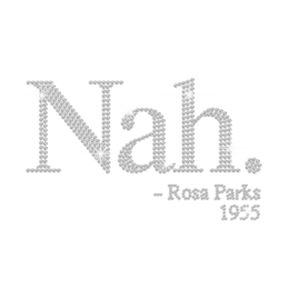 Crystal Nah. by Rosa Parks Iron on Rhinestone Transfer Decal