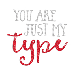 You Are just My Type Iron on Rhinestone Transfer Motif