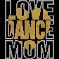 Love Dance Mom Cheer For My Dance Kids Glitter Transfer