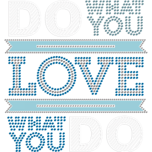 Do What You Love What You Do Blue Special Transfer