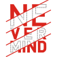 Never Mind Red Printable Reflective PU Transfer