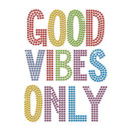 Custom Good Vibes Only Rhinestud Transfer