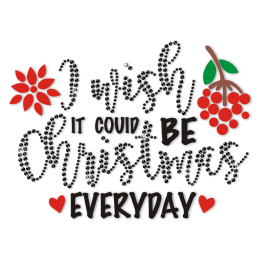 I Wish It Could Be Christmas Everyday Mistletoe Rhinestone Transfer
