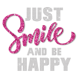 Just Smile and Be Happy Positive Attitude toward Life Rhinestone Transfer