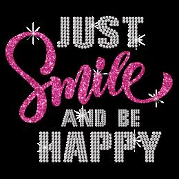 Just Smile and Be Happy Positive Attitude toward Life Rhinestone Transfer