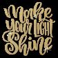 Metal Storm Make Your Light Shine Letter Slogan Transfer