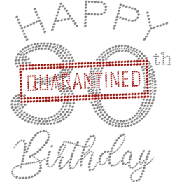 Happy 30th Birthday & Quarantine Iron-on Rhinestone Transfer