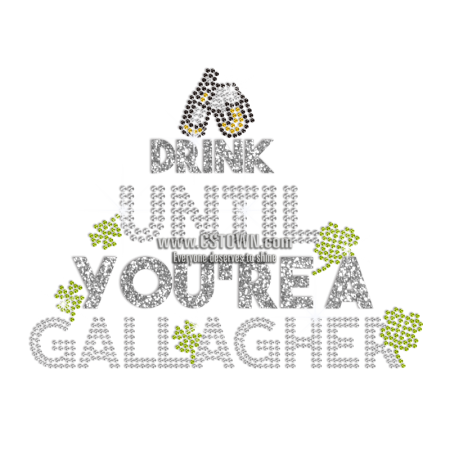 Customized Drunk until You Are A Gallagher Rhinestone Design